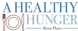 A Healthy Hunger- menus for health