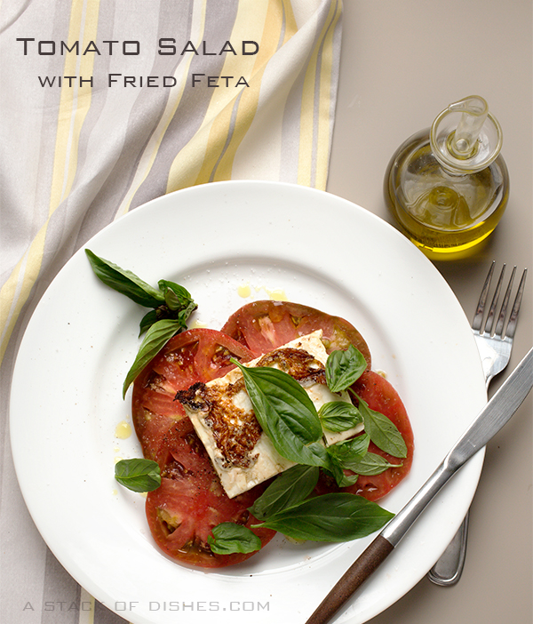 Fried Feta Tomato Salad~A Stack of Dishes